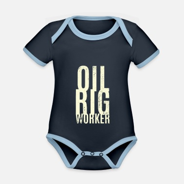 Oil Rig Workers Oil rig worker - Organic Contrast Baby Bodysuit