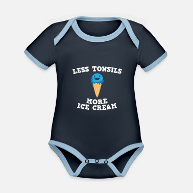Get Well Funny tonsil removal less tonsils more ice cream - Organic Contrast Baby Bodysuit
