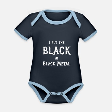 Grindcore I Put The Black In Black Metal Cunning Saying - Organic Contrast Baby Bodysuit