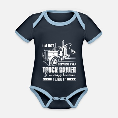 Truck Truck Driver Crazy Truck Driver - Organic Contrast Baby Bodysuit