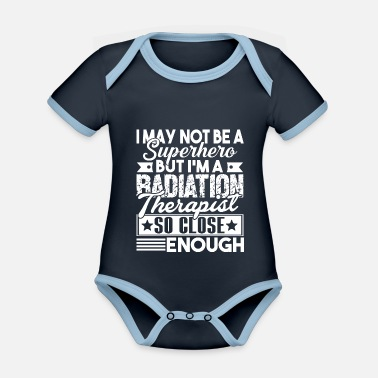 Radiation Radiation Therapist I'm A Radiation Therapist - Organic Contrast Baby Bodysuit