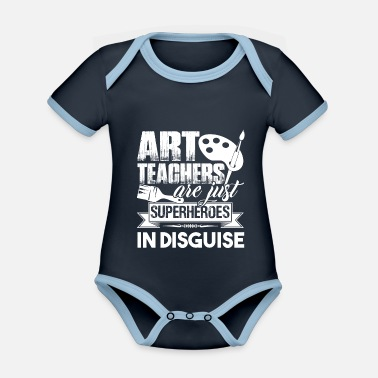 Art Teacher Art Teachers Are Superheroes - Organic Contrast Baby Bodysuit