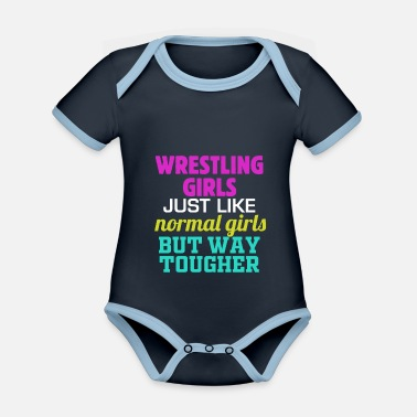 Touge Wrestling Girl Just Like Normal Girls But Way Toug - Organic Contrast Baby Bodysuit