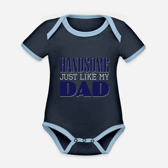 Dad Babytøj - Handsome. Just like my dad - Økologisk kontrast babybody navy/sky