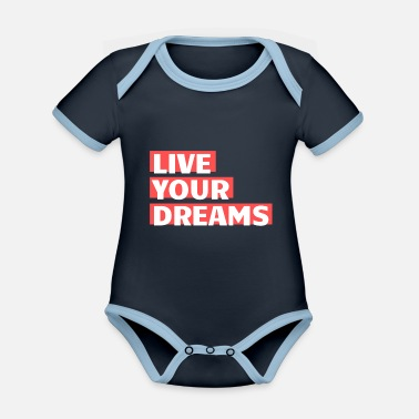 Live your dreams - Organic Contrast Baby Bodysuit