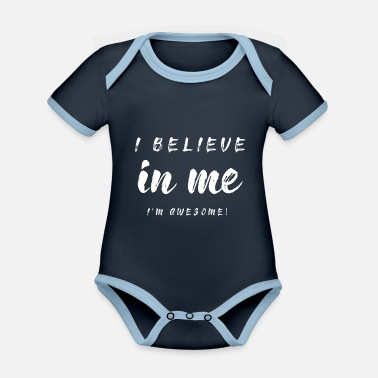 Attractive I believe in myself! - Organic Contrast Baby Bodysuit