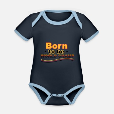 Champ Born to be world champ Typo in Germany colors - Organic Contrast Baby Bodysuit