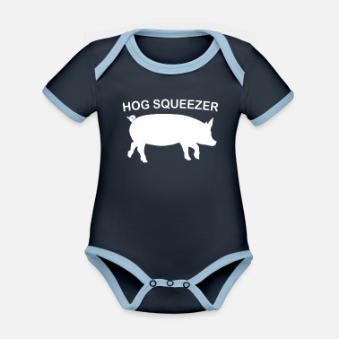 Hog Hog Squeezer I'm squeezing my hog to this - Organic Contrast Baby Bodysuit