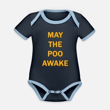 May the poo awake - Baby Bio Kurzarmbody zweifarbig
