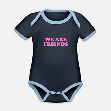 WE ARE FRIENDS We are friends, brothers and sisters - Organic Contrast Baby Bodysuit