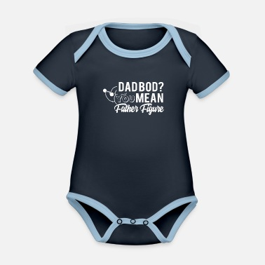 Valentine's Day Dad Bod You Mean Father Figure - Organic Contrast Baby Bodysuit