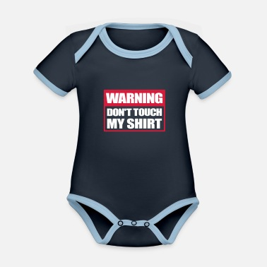 Sign Warning Do not touch warning sign don't touch - Organic Contrast Baby Bodysuit