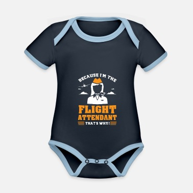 Propane Stewardess Gift - Because I'm The Flight - Organic Contrast Baby Bodysuit