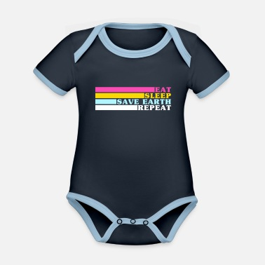 Climate Eat Sleep Save Earth Repeat - Fridays For Future - Organic Contrast Baby Bodysuit