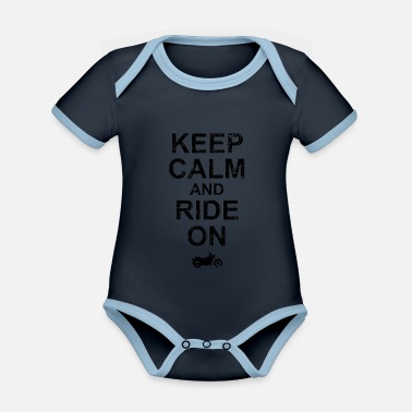 Keep Calm And Ride On - Motorcycle - Organic Contrast Baby Bodysuit