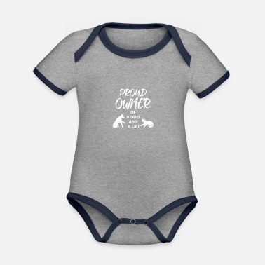 Proud Owner of a Cat and a Dog Proud Cat Dog - Organic Contrast Baby Bodysuit