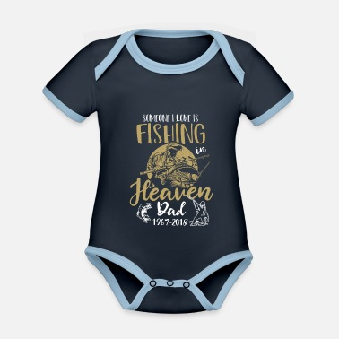 Daddy Someone I Love Is Fishing In Heaven Fishing Dad - Organic Contrast Baby Bodysuit