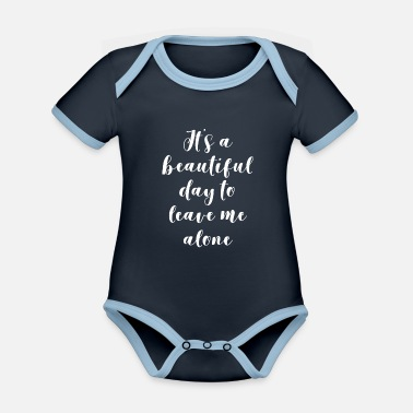 Vintage It's A Beautiful Day To Leave Me Alone - Organic Contrast Baby Bodysuit