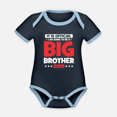 I Am Going To Be A Big Brother It's Official I Am Going To Be A Big Brother 2019 - Organic Contrast Baby Bodysuit