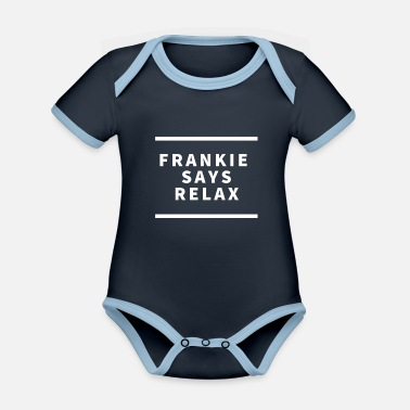 Relax Frankie Says Relax - Organic Contrast Baby Bodysuit
