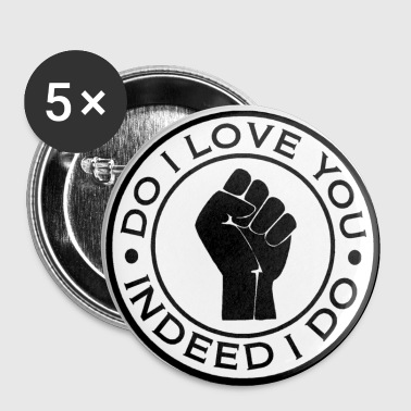 Do I Love You Indeed I do - Buttons medium 32 mm