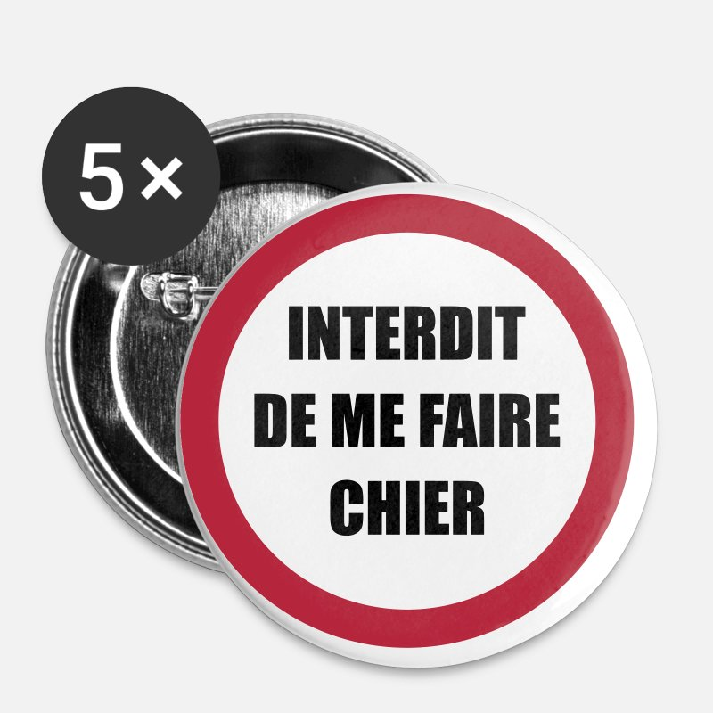 Connard Badges - Interdit de me faire chier - Râler Räleur Râleuse - Badges Moyens blanc