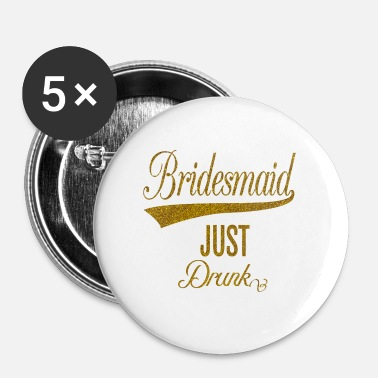 Celibenubile bridesmaid_just_drunk_orig - Spilla media 32 mm