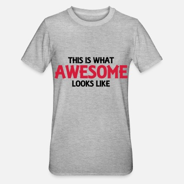 This Is What This is what awesome looks like - Unisex polypuuvilla-t-paita