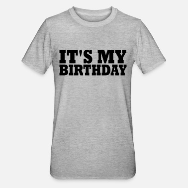 Its My Birthday birthday - Unisex Polycotton T-Shirt