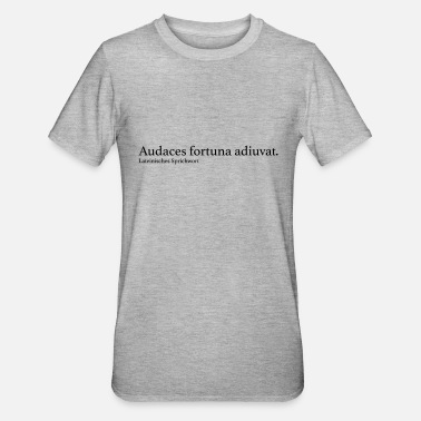 Fortuna Audaces fortuna adiuvat. - Unisex Polycotton T-Shirt