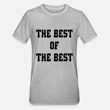 Best Of The Best Of The Best - Unisex Polycotton T-Shirt