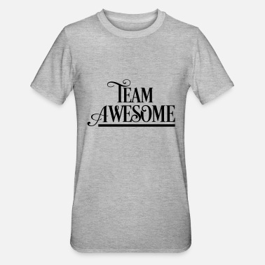 Team Awesome Team Awesome - Unisex Polycotton T-skjorte