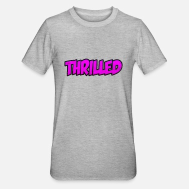 Delightful Thrilled | Enthusiastic, delighted, delighted - Unisex Polycotton T-Shirt
