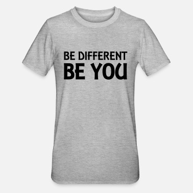 Be You Be different - be you - Unisex polycotton T-shirt