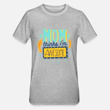 Iam Awesome Mom thinks Iam awesome- Mama denkt ich bin geil - Unisex Polycotton T-Shirt