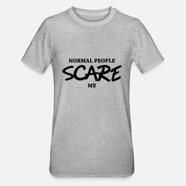 Weird Normal people scare me - Unisex Polycotton T-skjorte