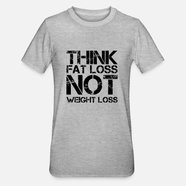 Loss think fat loss - not weight loss - Unisex Polycotton T-Shirt