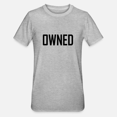 Owned owned - Unisex Polycotton T-Shirt