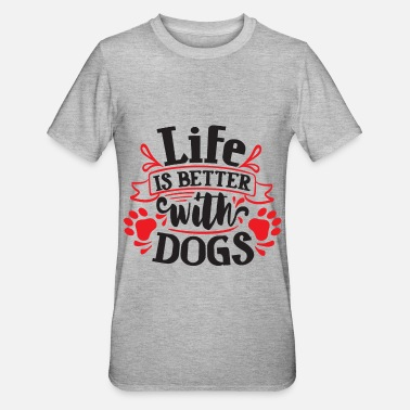 Dog Motif - Life is Better with Dogs. - Unisex Polycotton T-Shirt