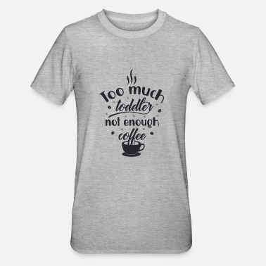 Espresso Too Much Toddler Not Enough Coffee - Unisex Polycotton T-Shirt
