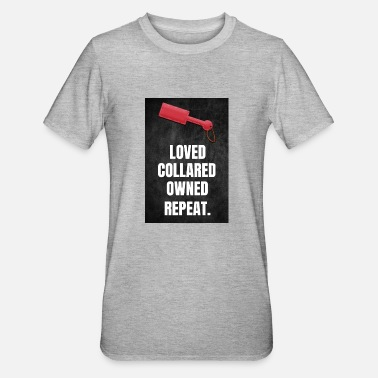 Owned Kinky Paddle BDSM Loved Collared Owned Repeat - Unisex Polycotton T-skjorte