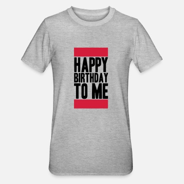 Happy Happy Birthday To Me Logo - Camiseta en polialgodón unisex