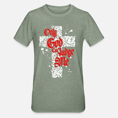 God Only God Can Judge Me - Cross - Unisex Polycotton T-Shirt