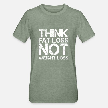 Weight Loss think fat loss - not weight loss - Unisex Polycotton T-Shirt