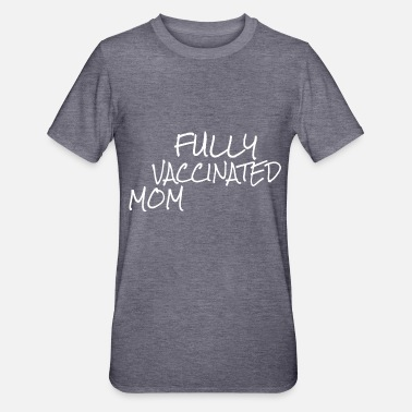 Pro Fully Vaccinated Mom Had The Vaccine - Unisex Polycotton T-Shirt