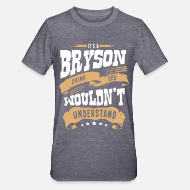 Bryson bryson name thing you wouldnt understand - Unisex Polycotton T-Shirt