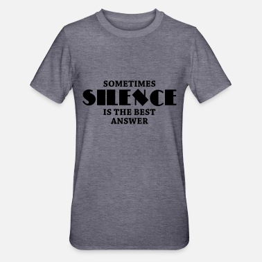 Silence Sometimes silence is the best answer - Polycotton-T-shirt unisex