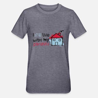 Parents I still live with my parents - Unisex Polycotton T-Shirt
