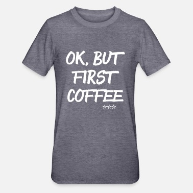 But First Coffee - T-shirt polycoton Unisexe