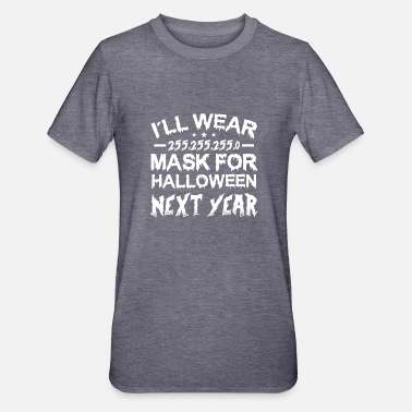 I'LL WEAR 255.255.255.0 MASK FOR HALLOWEEN NEXT - Unisex Polycotton T-Shirt